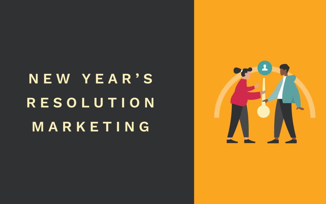 New Year's Resolution Marketing